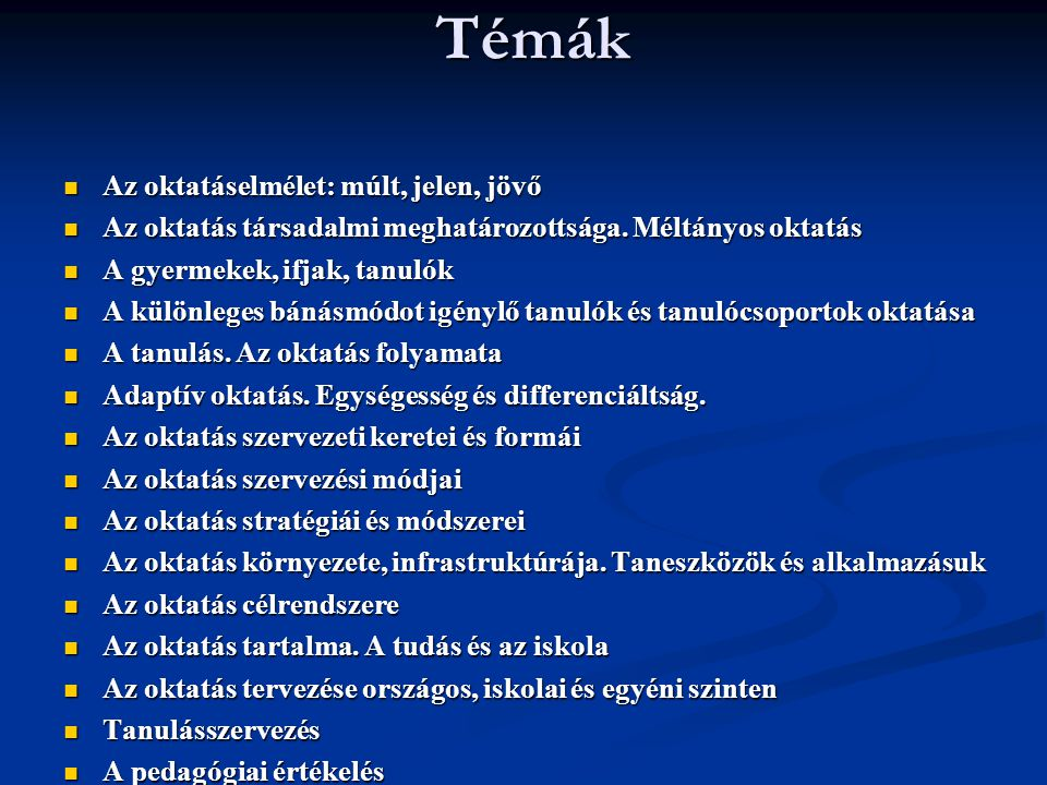 Szakirodalom Falus Iván (szerk., 2003): Didaktika.
