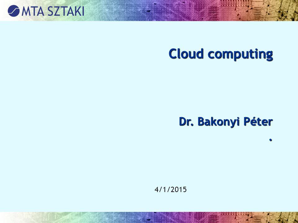 4/1/2015Cloud computing 2 Cloud definició A cloud vagy felhő egy platform vagy infrastruktúra Az alkalmazások és szolgáltatások végrehajtására alkalmas Az előre definiált minőségi paraméterek automatikusan teljesülnek Az erőforrások skálázhatók és az aktuális kivánalmaknak felelnek meg