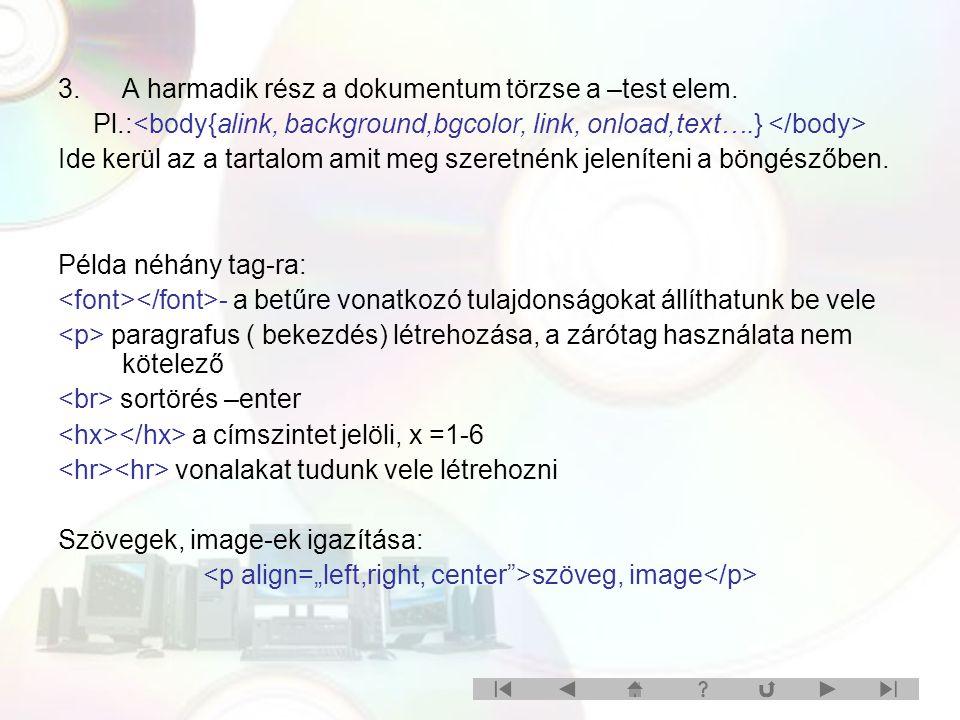 3.A harmadik rész a dokumentum törzse a –test elem.