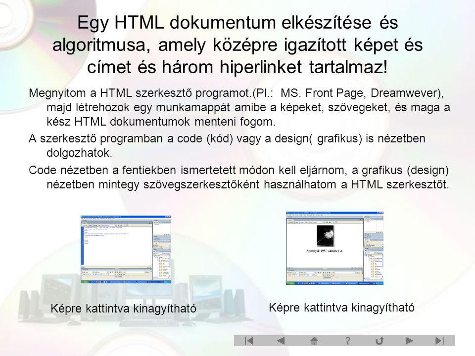 Egy HTML dokumentum elkészítése és algoritmusa, amely középre igazított képet és címet és három hiperlinket tartalmaz.