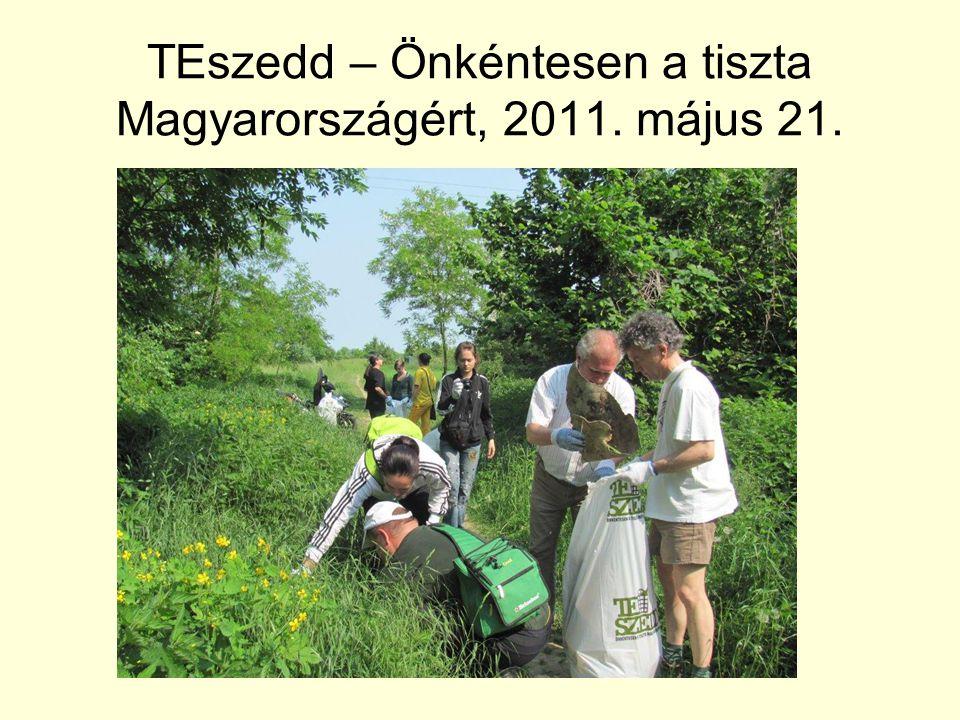 TEszedd – Önkéntesen a tiszta Magyarországért, 2011. május 21.