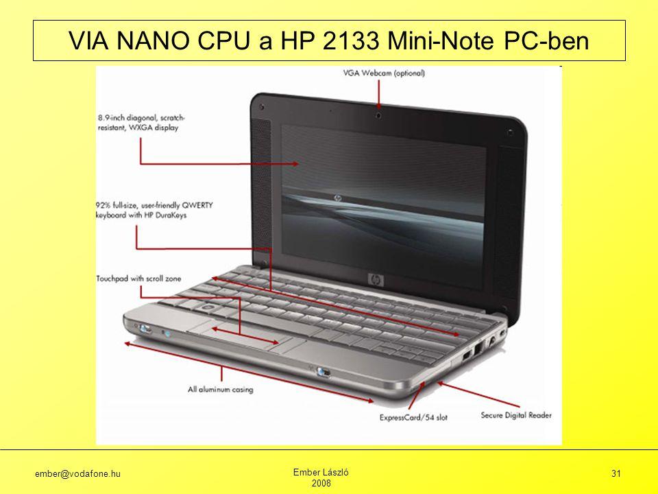 ember@vodafone.hu Ember László 2008 31 VIA NANO CPU a HP 2133 Mini-Note PC-ben
