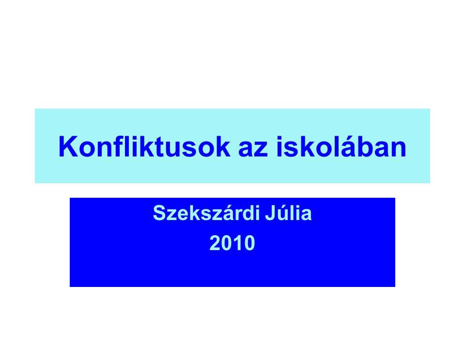 Konfliktusok az iskolában Szekszárdi Júlia 2010