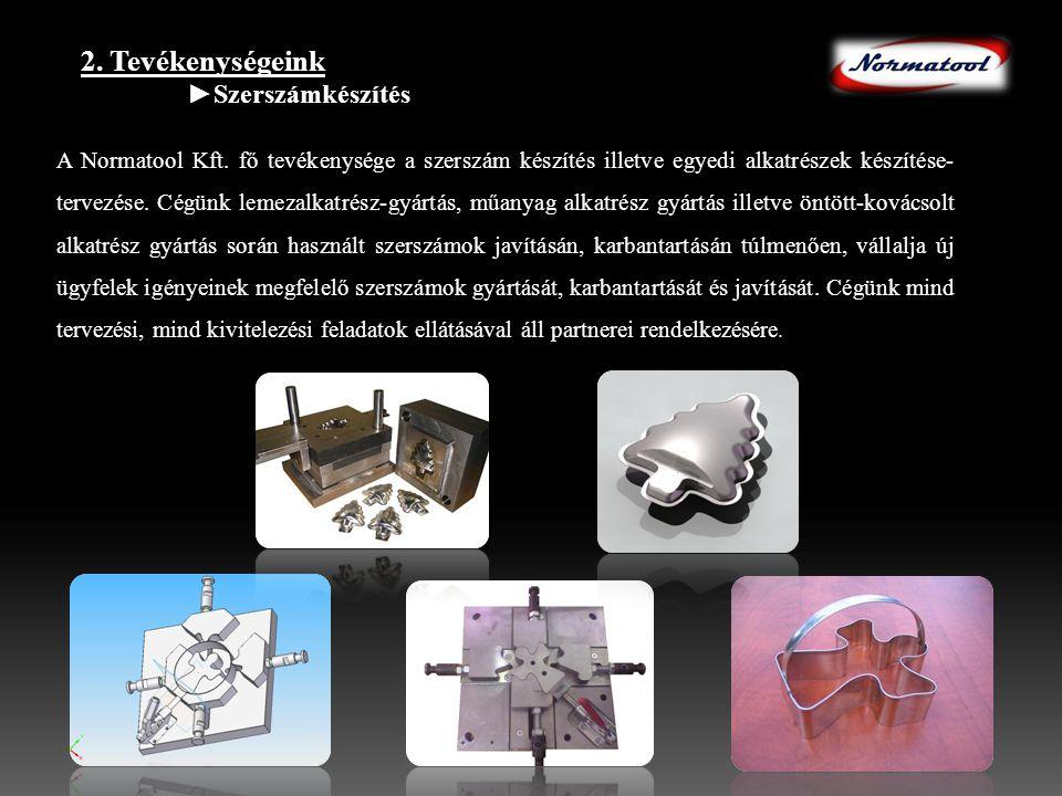 A Normatool Kft. fő tevékenysége a szerszám készítés illetve egyedi alkatrészek készítése- tervezése. Cégünk lemezalkatrész-gyártás, műanyag alkatrész