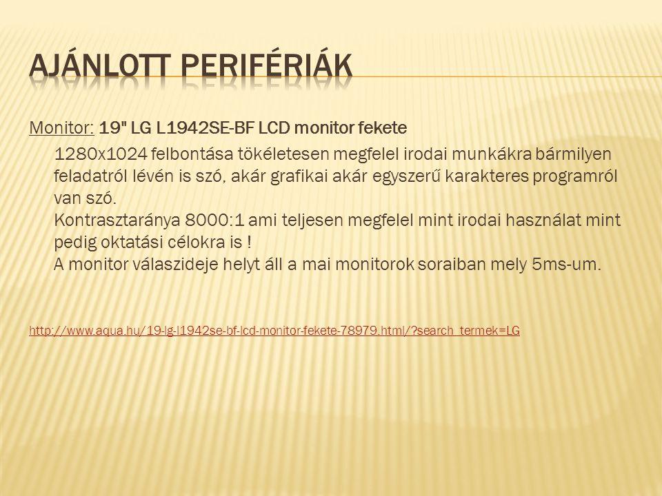 Monitor: 19 LG L1942SE-BF LCD monitor fekete 1280x1024 felbontása tökéletesen megfelel irodai munkákra bármilyen feladatról lévén is szó, akár grafikai akár egyszerű karakteres programról van szó.