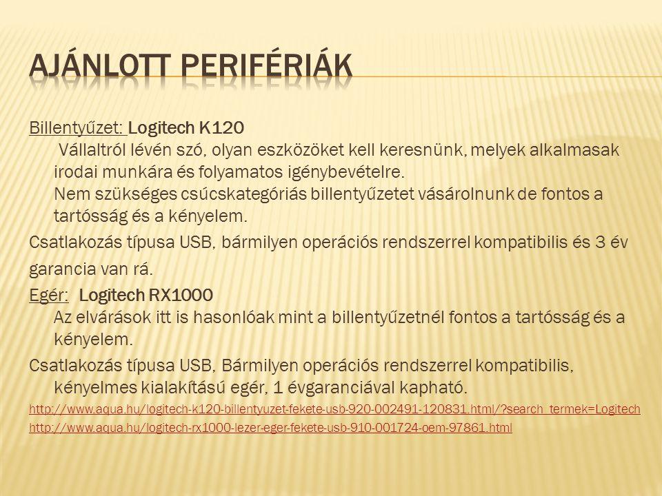 Billentyűzet: Logitech K120 Vállaltról lévén szó, olyan eszközöket kell keresnünk, melyek alkalmasak irodai munkára és folyamatos igénybevételre. Nem