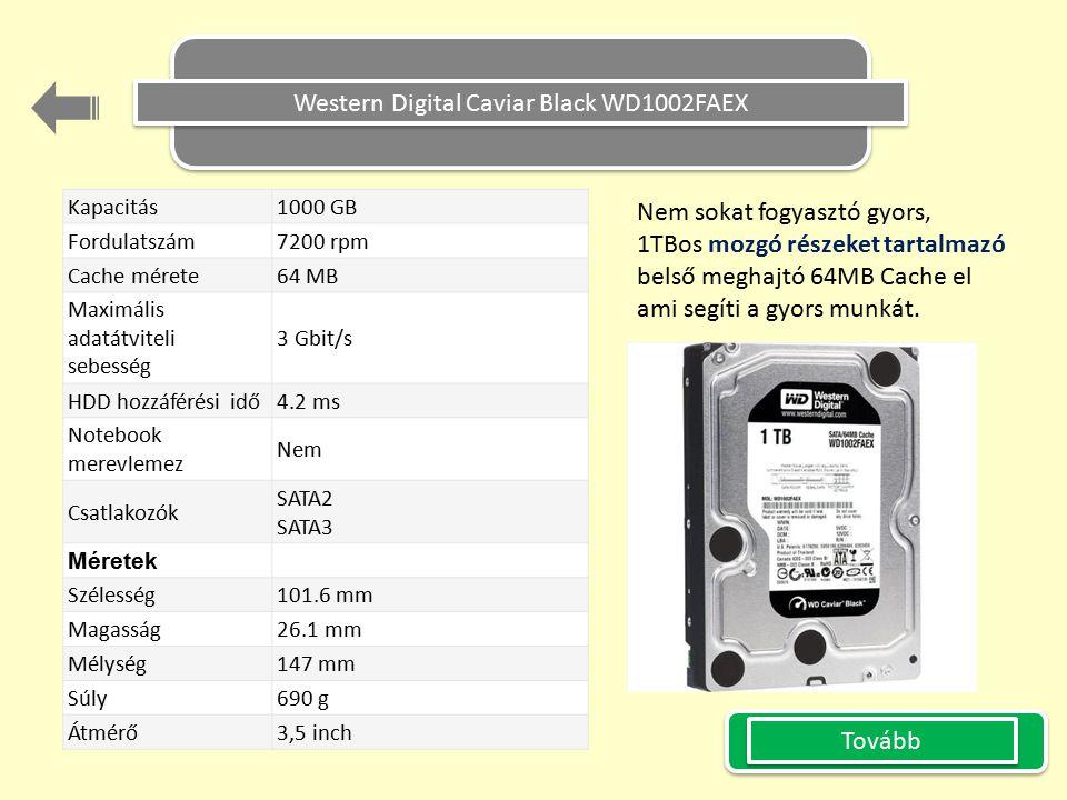Kapacitás 1000 GB Fordulatszám 7200 rpm Cache mérete 64 MB Maximális adatátviteli sebesség 3 Gbit/s HDD hozzáférési idő 4.2 ms Notebook merevlemez Nem