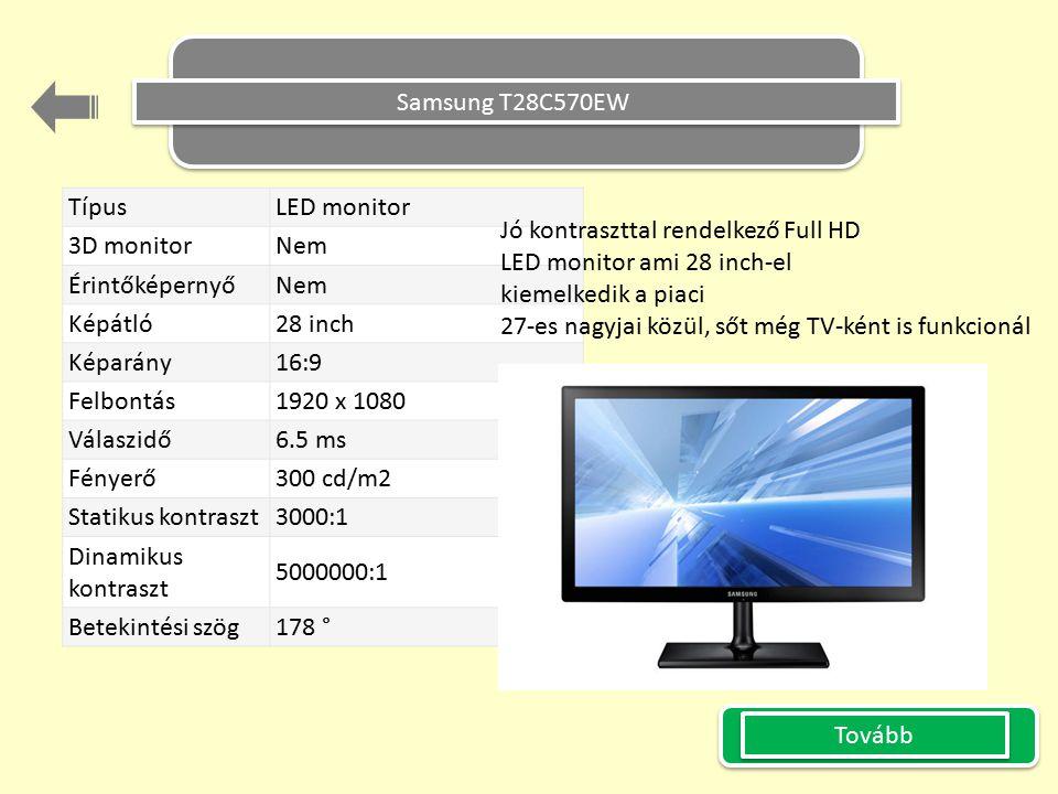 Samsung T28C570EW Típus LED monitor 3D monitor Nem Érintőképernyő Nem Képátló 28 inch Képarány 16:9 Felbontás 1920 x 1080 Válaszidő 6.5 ms Fényerő 300 cd/m2 Statikus kontraszt 3000:1 Dinamikus kontraszt 5000000:1 Betekintési szög 178 ° Tovább Jó kontraszttal rendelkező Full HD LED monitor ami 28 inch-el kiemelkedik a piaci 27-es nagyjai közül, sőt még TV-ként is funkcionál KÉP
