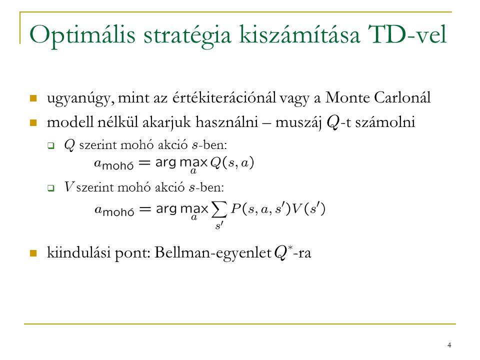 """15 TD-hibák hatékonyabb visszaterjesztése felelősségnyomok  Q-learning-hez nehéz korrektül definiálni, de SARSA-hoz könnyű  részletek a könyvben… """"tapasztalat-visszajátszás  a tapasztalt trajektóriákat többször is lejátsszuk, mintha sokszor történt volna meg ugyanaz modell-építés  Q-learningnek nem kell modell  ha mégis van (pl."""