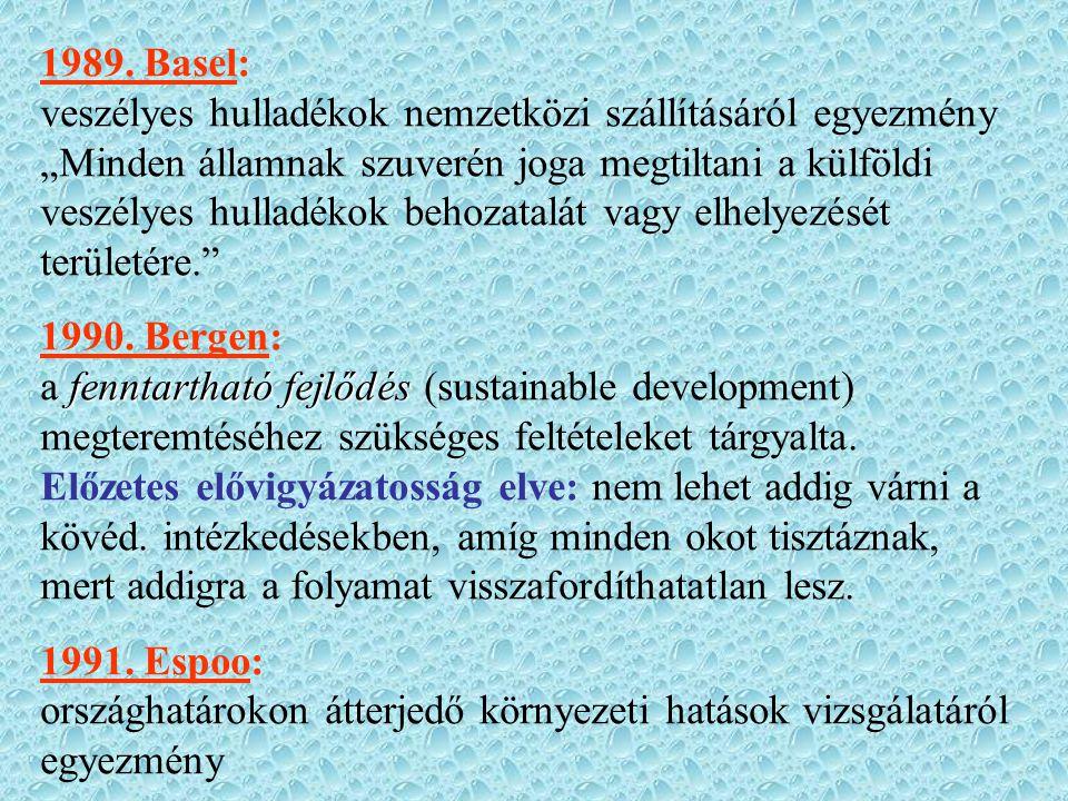 """1989. Basel: veszélyes hulladékok nemzetközi szállításáról egyezmény """"Minden államnak szuverén joga megtiltani a külföldi veszélyes hulladékok behozat"""