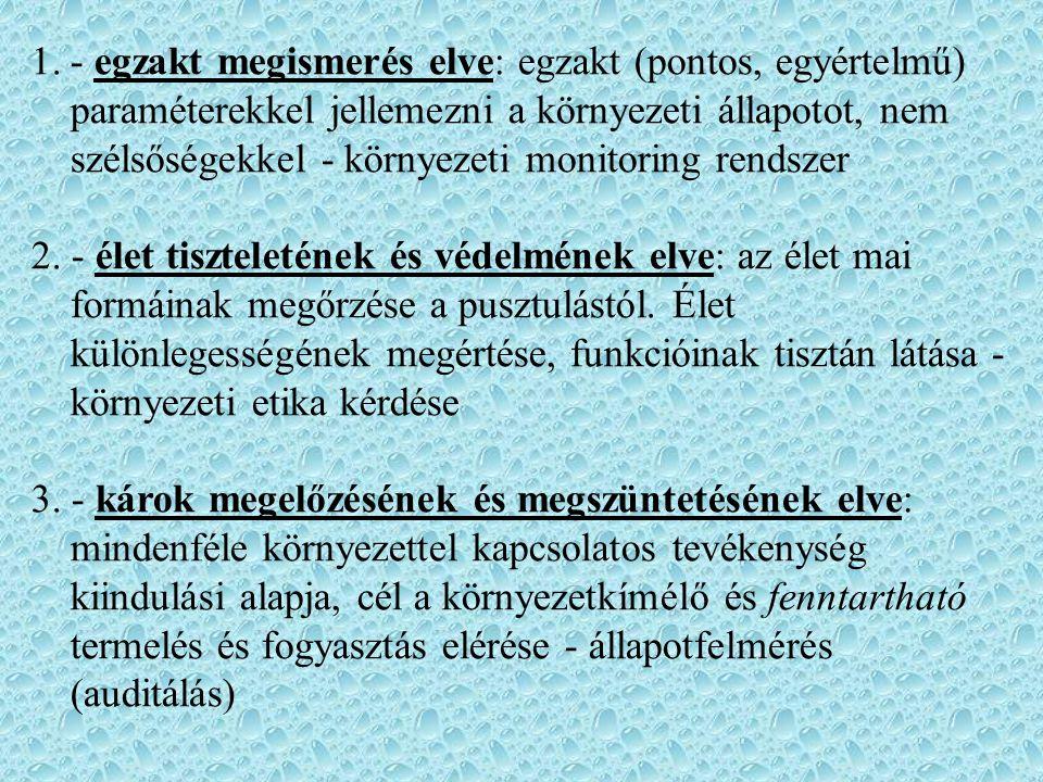 Környezetvédelem története Magyarországon Honfoglalás kora: vizek, erdők, füves puszta.