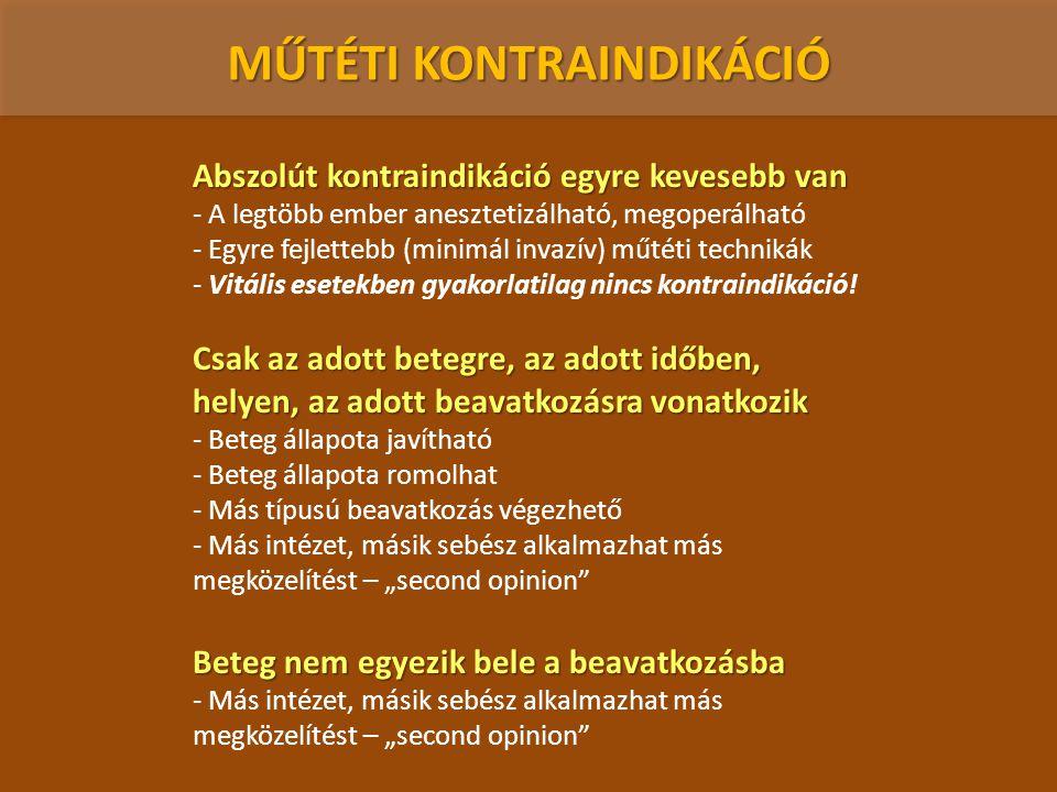 Abszolút kontraindikációk - Moribund állapot, kóma - Súlyos szívelégtelenség - Hemorrhágiás shock (ha nincs sebészi ok: pl.