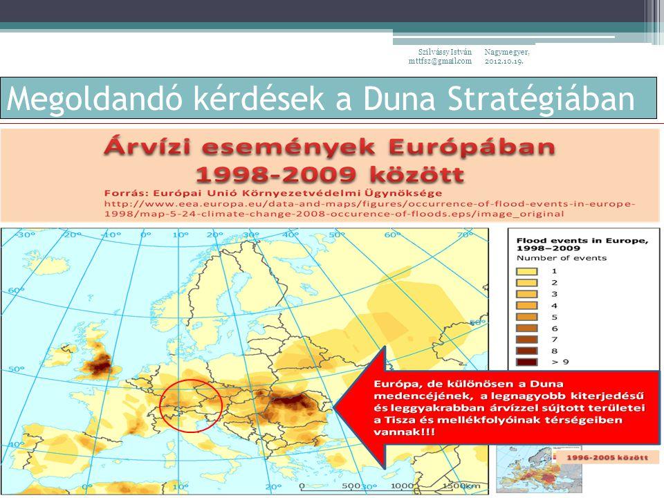 Megoldandó kérdések a Duna Stratégiában Nagymegyer, 2012.10.19. Szilvássy István mttfsz@gmail.com