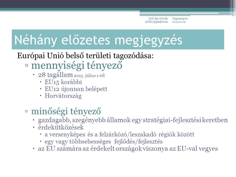 Néhány előzetes megjegyzés Európai Unió belső területi tagozódása: ▫mennyiségi tényező  28 tagállam 2013.