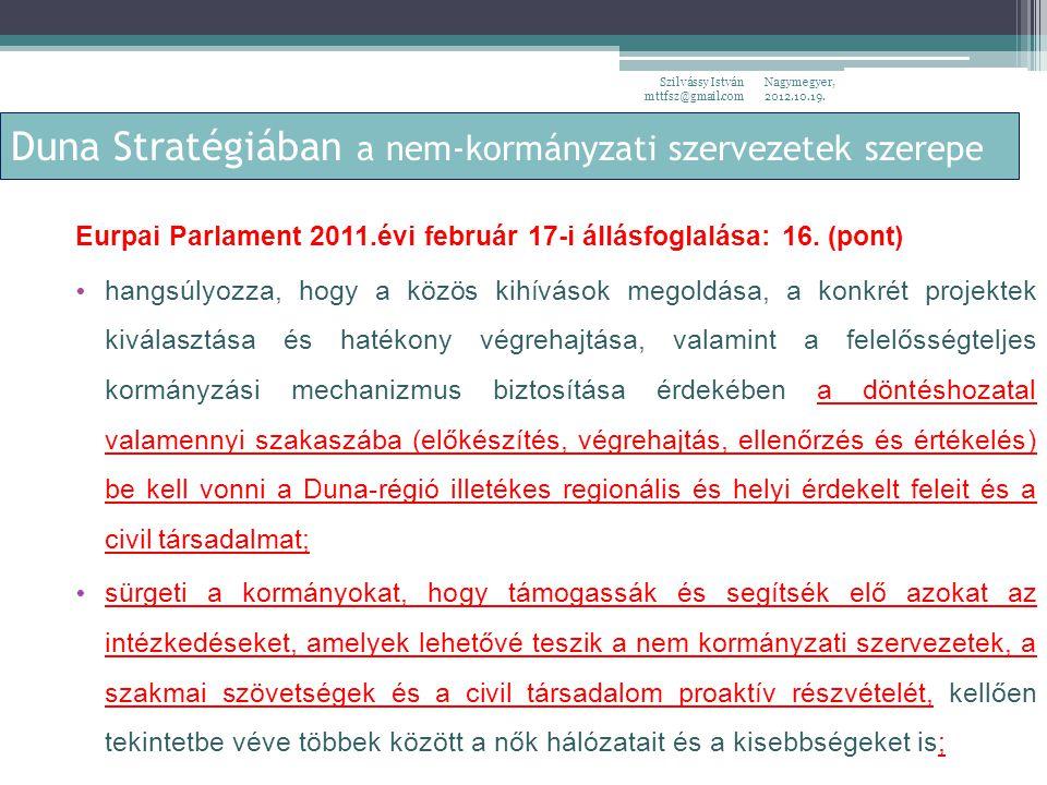 Eurpai Parlament 2011.évi február 17-i állásfoglalása: 16.