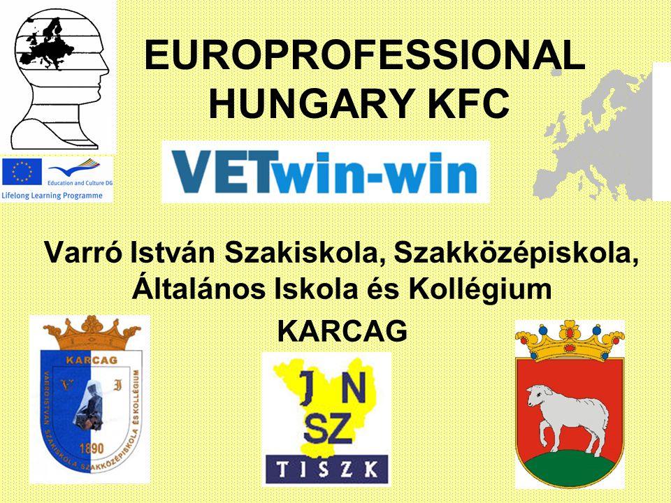 EUROPROFESSIONAL HUNGARY KFC Varró István Szakiskola, Szakközépiskola, Általános Iskola és Kollégium KARCAG