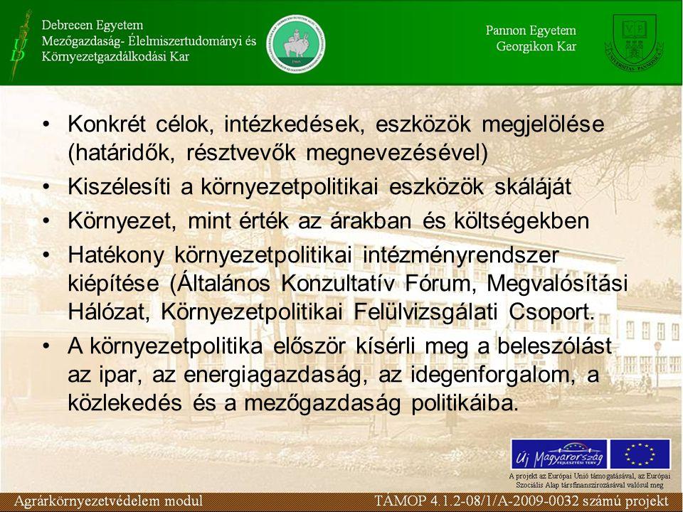 Konkrét célok, intézkedések, eszközök megjelölése (határidők, résztvevők megnevezésével) Kiszélesíti a környezetpolitikai eszközök skáláját Környezet,