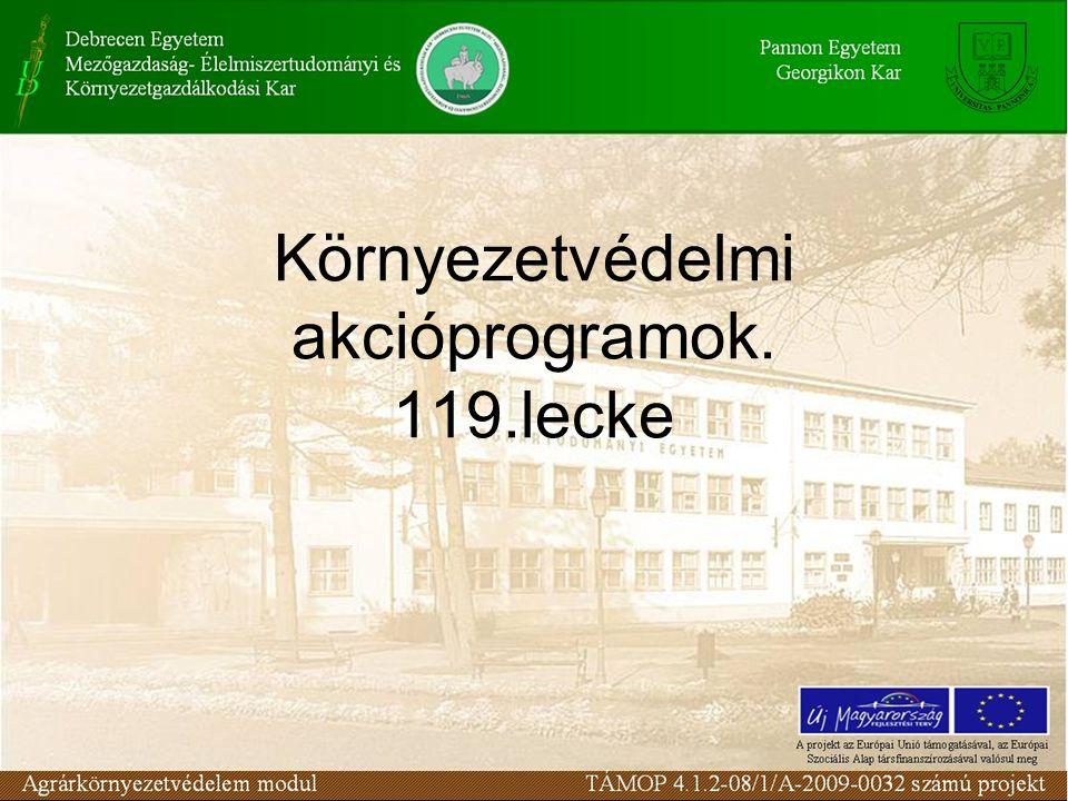 Környezetvédelmi akcióprogramok. 119.lecke