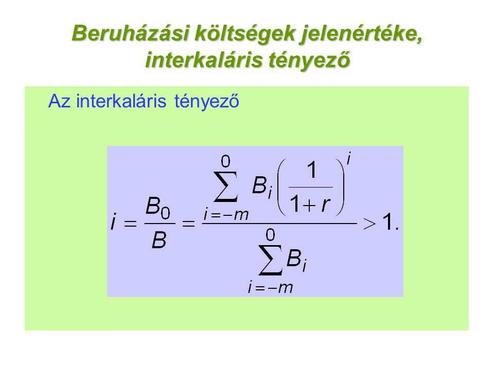 Beruházási költségek jelenértéke, interkaláris tényező Az interkaláris tényező
