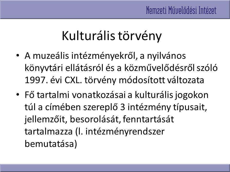 Kulturális törvény A muzeális intézményekről, a nyilvános könyvtári ellátásról és a közművelődésről szóló 1997. évi CXL. törvény módosított változata