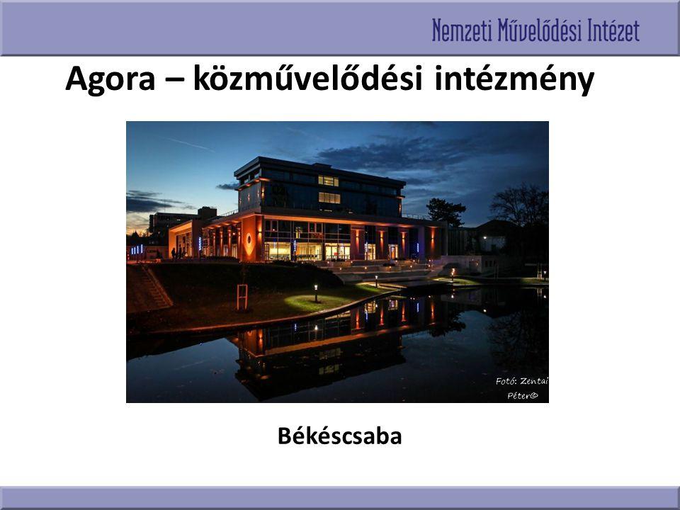 Agora – közművelődési intézmény Békéscsaba
