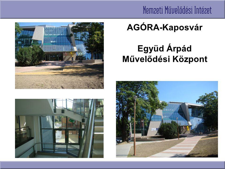 AGÓRA-Kaposvár Együd Árpád Művelődési Központ
