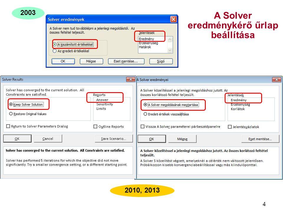 4 2003 2010, 2013 A Solver eredménykérő űrlap beállítása