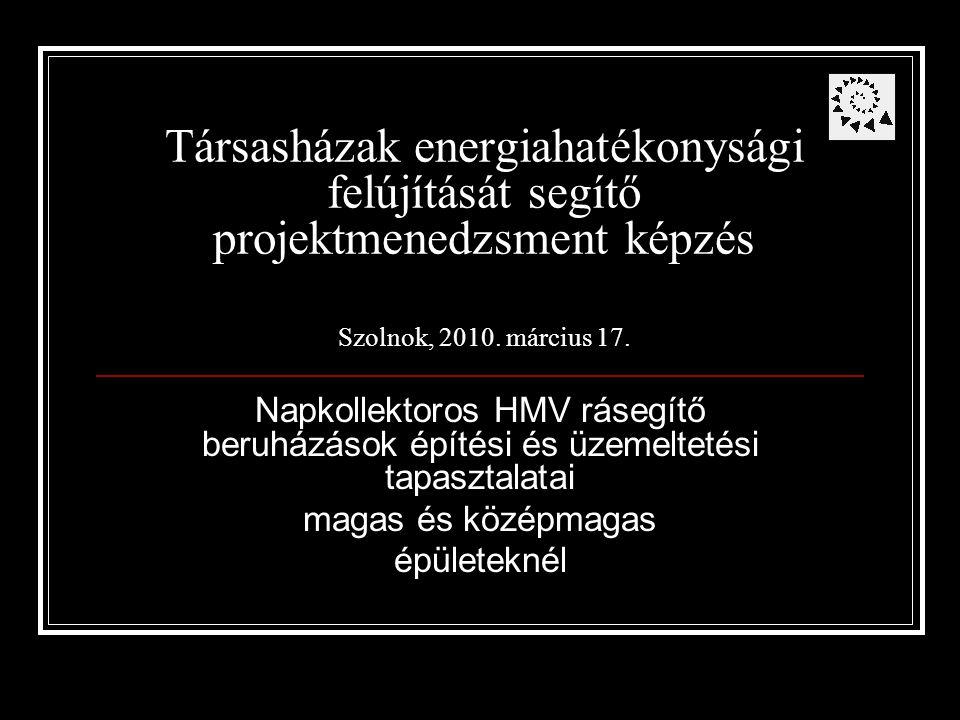 Társasházak energiahatékonysági felújítását segítő projektmenedzsment képzés Szolnok, 2010.
