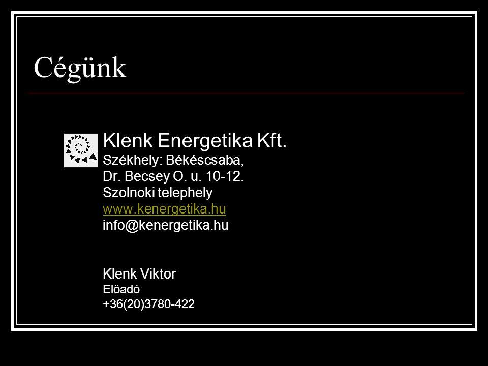 Cégünk Klenk Energetika Kft. Székhely: Békéscsaba, Dr.