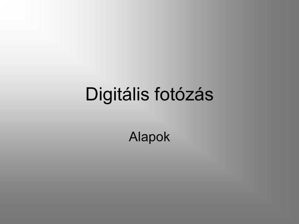 Digitális fotózás Alapok