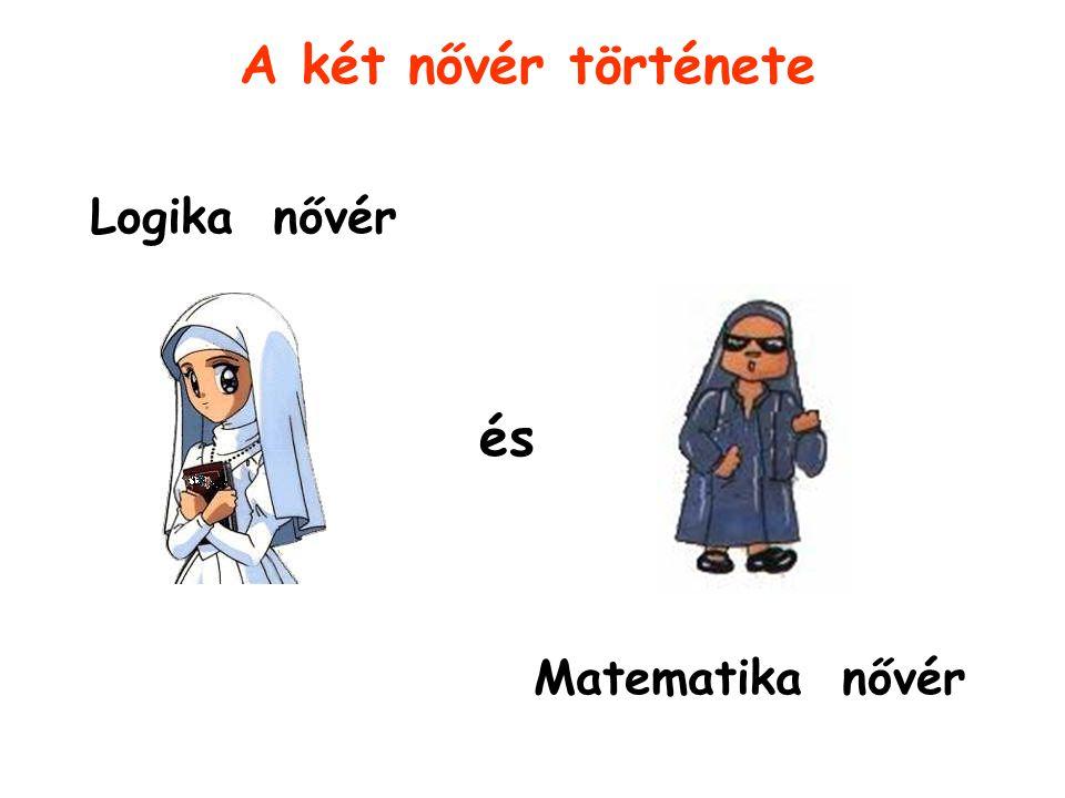 A két nővér története Logika nővér Matematika nővér és