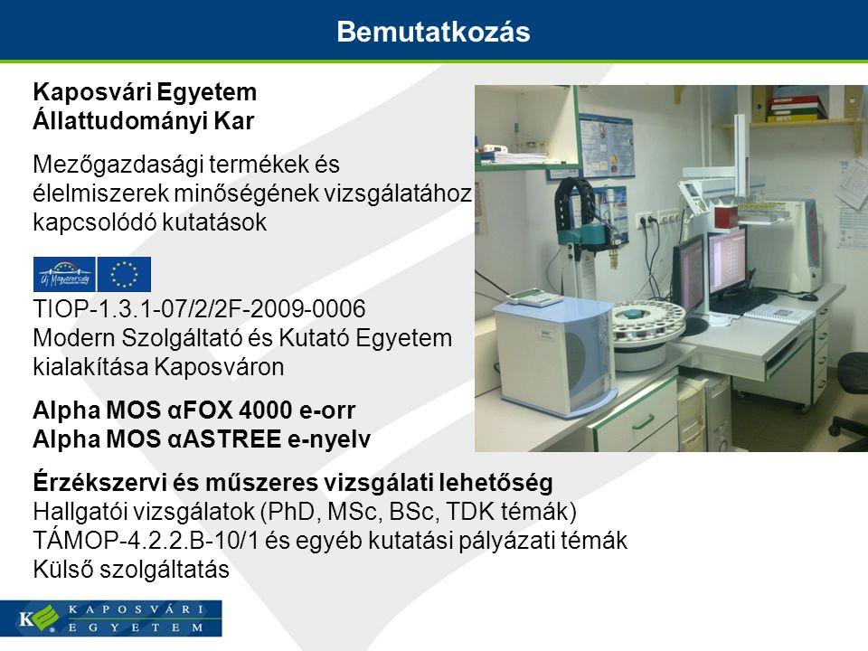 Kaposvári Egyetem Állattudományi Kar Mezőgazdasági termékek és élelmiszerek minőségének vizsgálatához kapcsolódó kutatások TIOP-1.3.1-07/2/2F-2009-000