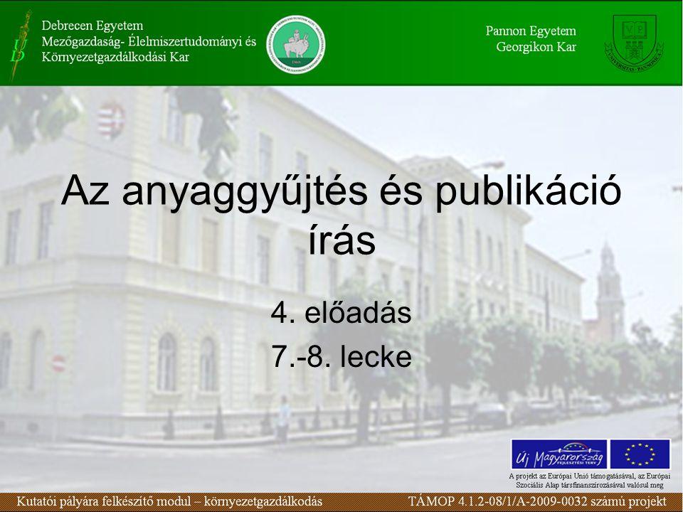 Anyaggyűjtés, publikáció készítés előkészületei 7. lecke