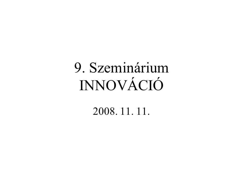 Összegzés-tanulság Innováció nélkül a vállalat nem lehet versenyképes.