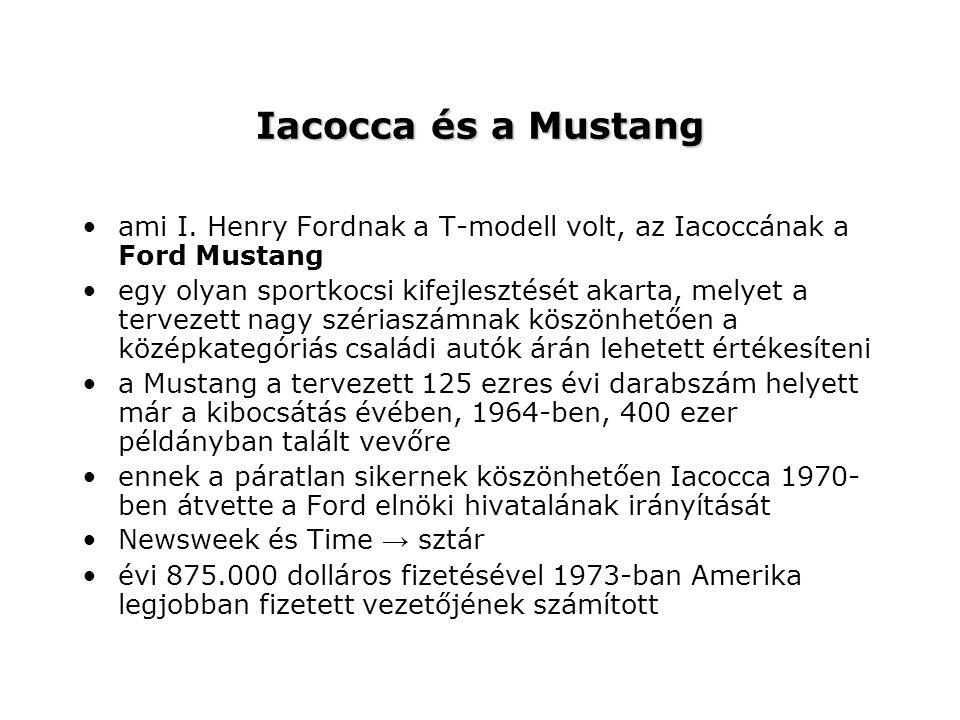 Iacocca és a Mustang ami I. Henry Fordnak a T-modell volt, az Iacoccának a Ford Mustang egy olyan sportkocsi kifejlesztését akarta, melyet a tervezett