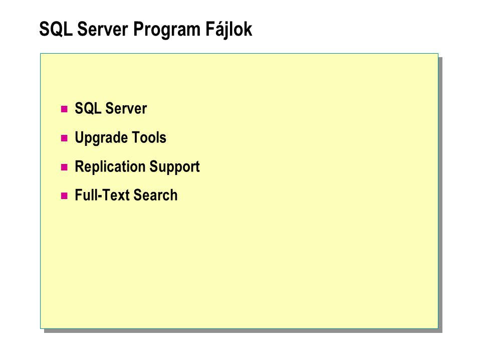 SQL Server Program Fájlok SQL Server Upgrade Tools Replication Support Full-Text Search