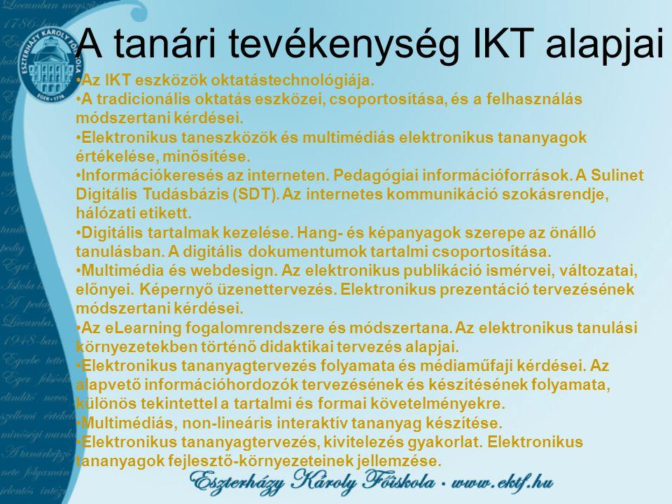 A tanári tevékenység IKT alapjai Az IKT eszközök oktatástechnológiája. A tradicionális oktatás eszközei, csoportosítása, és a felhasználás módszertani