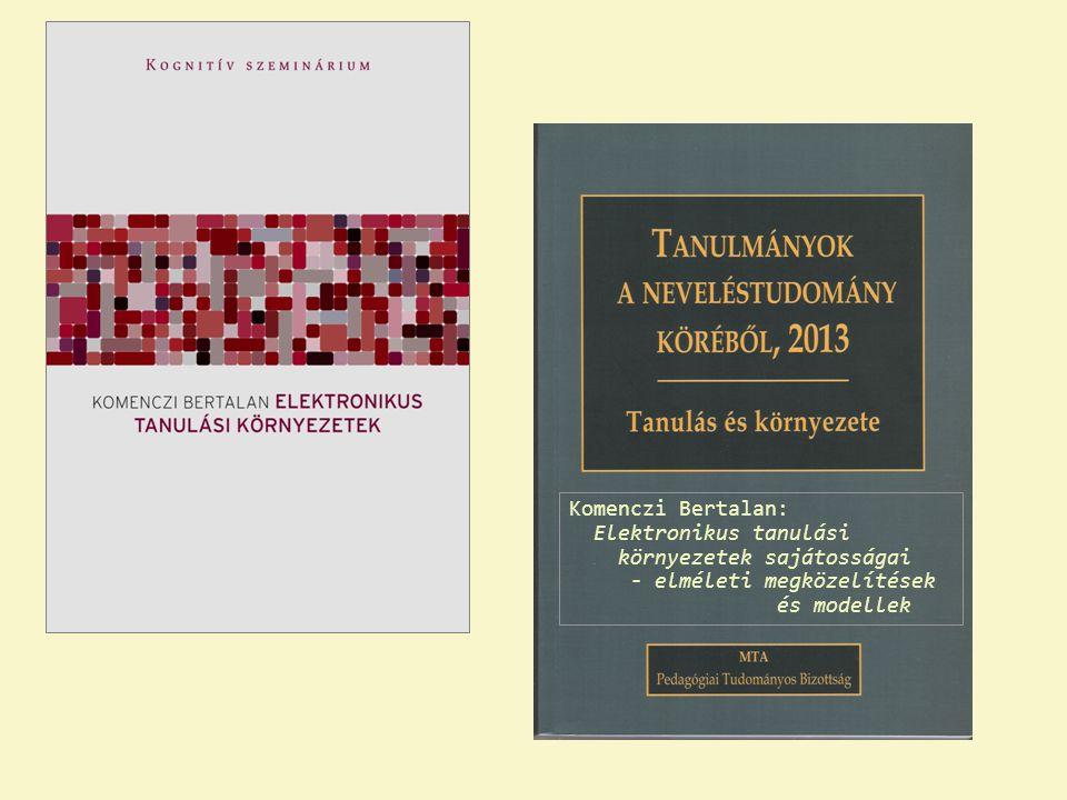 Komenczi Bertalan: Elektronikus tanulási környezetek sajátosságai - elméleti megközelítések és modellek