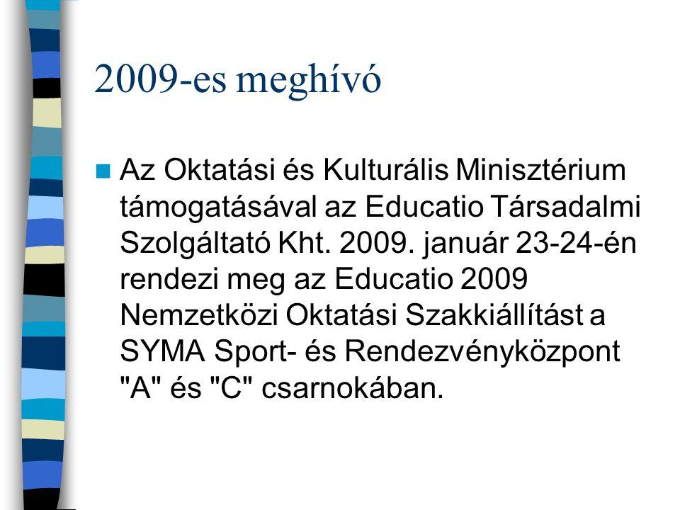 2009-es meghívó Az Oktatási és Kulturális Minisztérium támogatásával az Educatio Társadalmi Szolgáltató Kht.