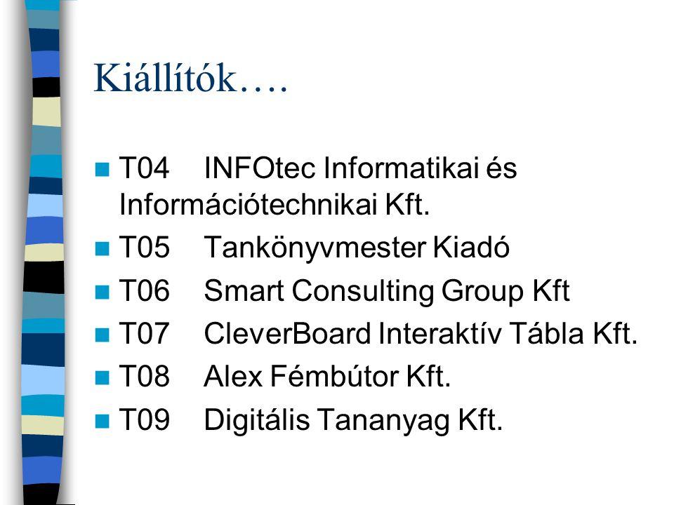 Kiállítók…. T04 INFOtec Informatikai és Információtechnikai Kft.