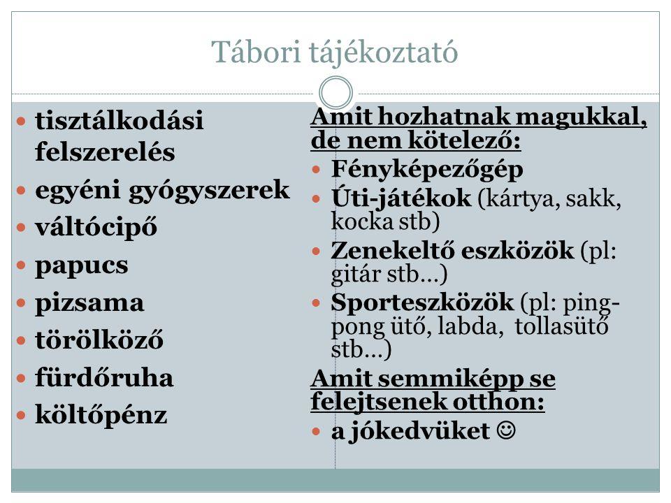 Tábori tájékoztató A Tájékoztató, a Jelentkezési lap és a Nyilatkozatok letölthetőek az alábbi linkről: http://uni-eger.hu/hu/ttk/szervezet- /sporttudomanyi-intezet/oktatas