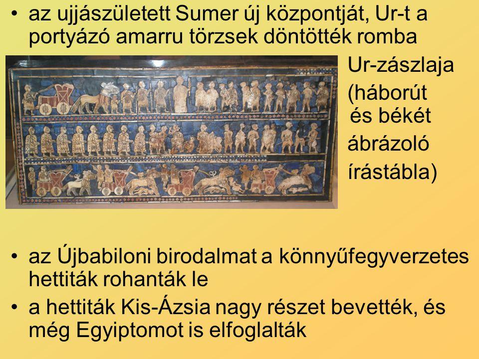 az ujjászületett Sumer új központját, Ur-t a portyázó amarru törzsek döntötték romba Ur-zászlaja (háborút és békét ábrázoló írástábla) az Újbabiloni b