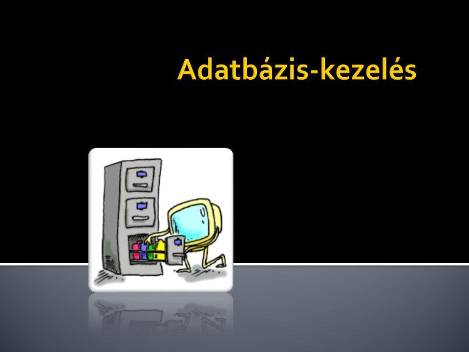  Adatbázis:  Valamilyen szempont szerint rendszerezett adathalmaz.