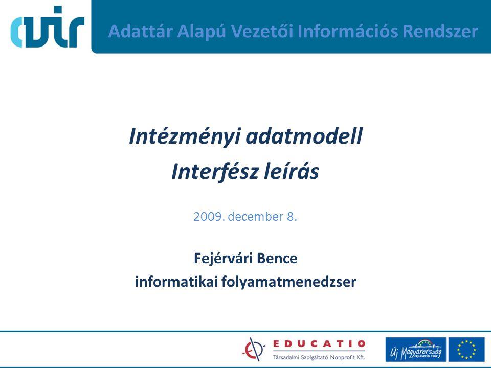 Adattár Alapú Vezetői Információs Rendszer Intézményi adatmodell Interfész leírás 2009.