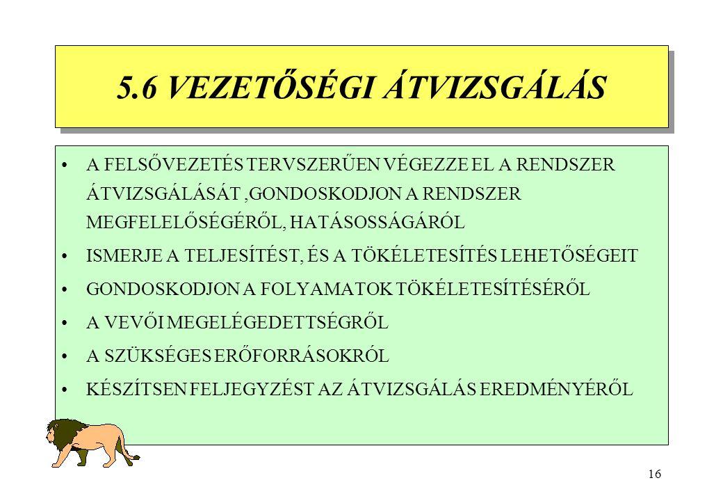 15 5.5.7.MINŐSÉGIRÁNYÍTÁSI FELJEGYZÉSEK DOKUMENTÁLT ELJÁRÁST KELL BEVEZETNI: A FELJEGYZÉSEK -KEZELÉSÉRE - AZONOSÍTÁSÁRA - TÁROLÁSÁRA - VÉDELMÉRE - KIK