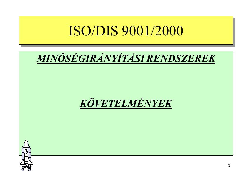 2 ISO/DIS 9001/2000 MINŐSÉGIRÁNYÍTÁSI RENDSZEREK KÖVETELMÉNYEK