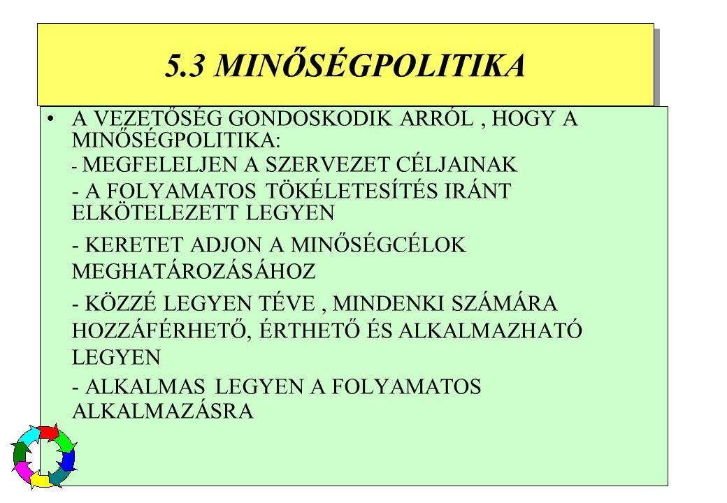 38 7.5.ELŐÁLLÍTÁSI ÉS SZOLGÁLTATÁSI MŰVELETEK 7.5.1.