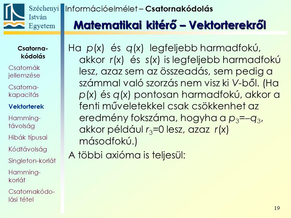 Széchenyi István Egyetem 19 Ha p(x) és q(x) legfeljebb harmadfokú, akkor r(x) és s(x) is legfeljebb harmadfokú lesz, azaz sem az összeadás, sem pedig