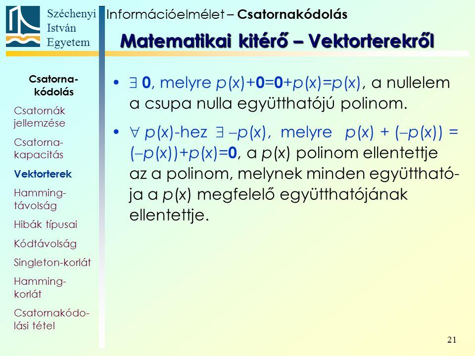 Széchenyi István Egyetem 21  0, melyre p(x)+ 0 = 0 +p(x)=p(x), a nullelem a csupa nulla együtthatójú polinom.  p(x)-hez   p(x), melyre p(x) + ( 