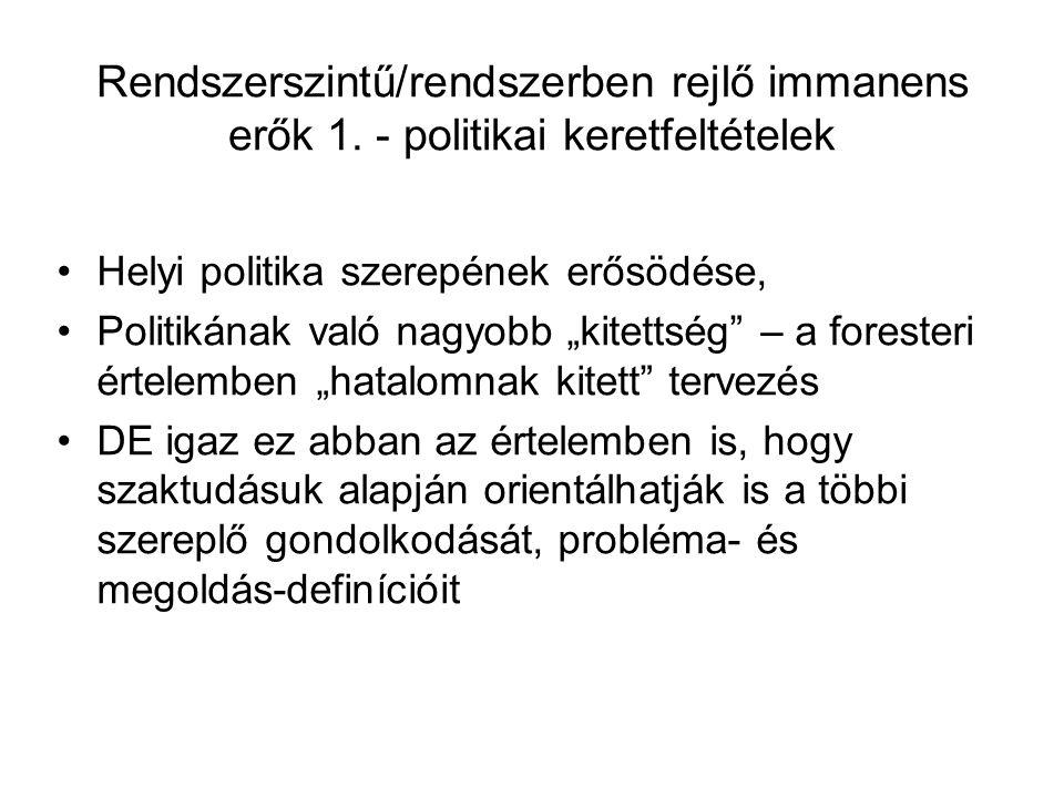 Rendszerszintű/rendszerben rejlő immanens erők 1. - politikai keretfeltételek (folyt.) f